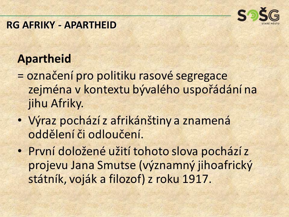 Apartheid = označení pro politiku rasové segregace zejména v kontextu bývalého uspořádání na jihu Afriky.