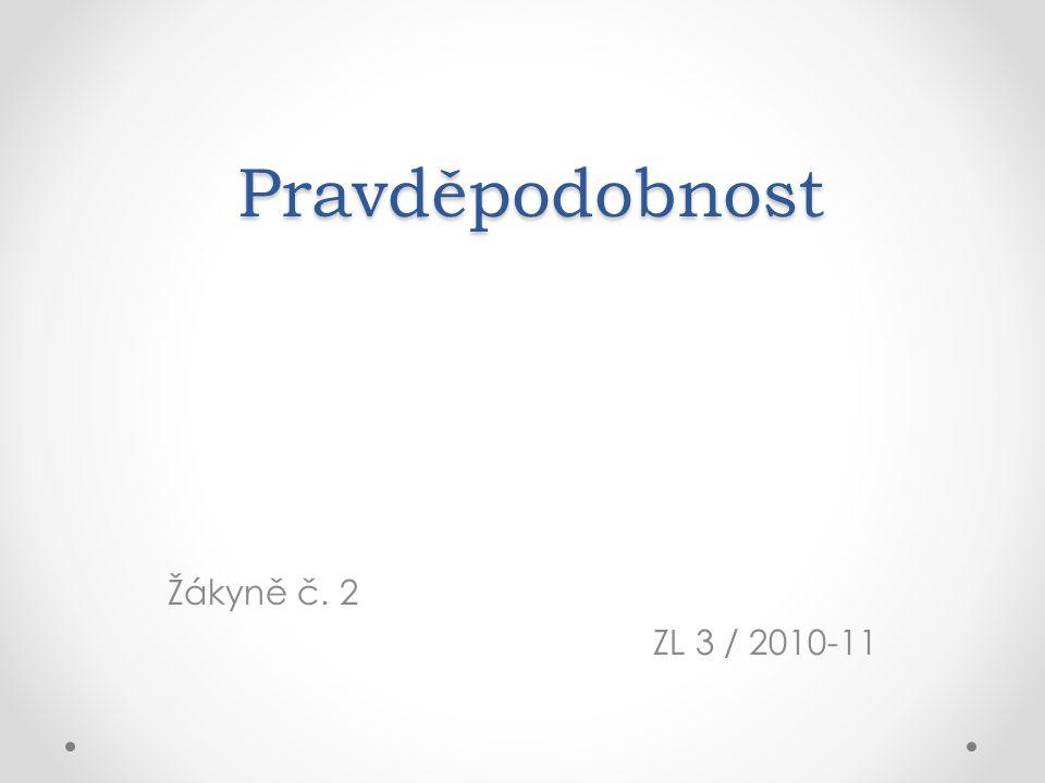 Pravděpodobnost Žákyně č. 2 ZL 3 / 2010-11