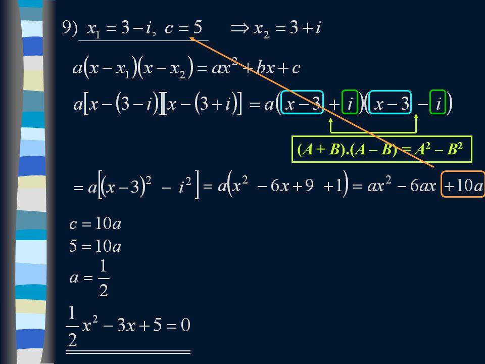 (A + B).(A – B) = A 2 – B 2