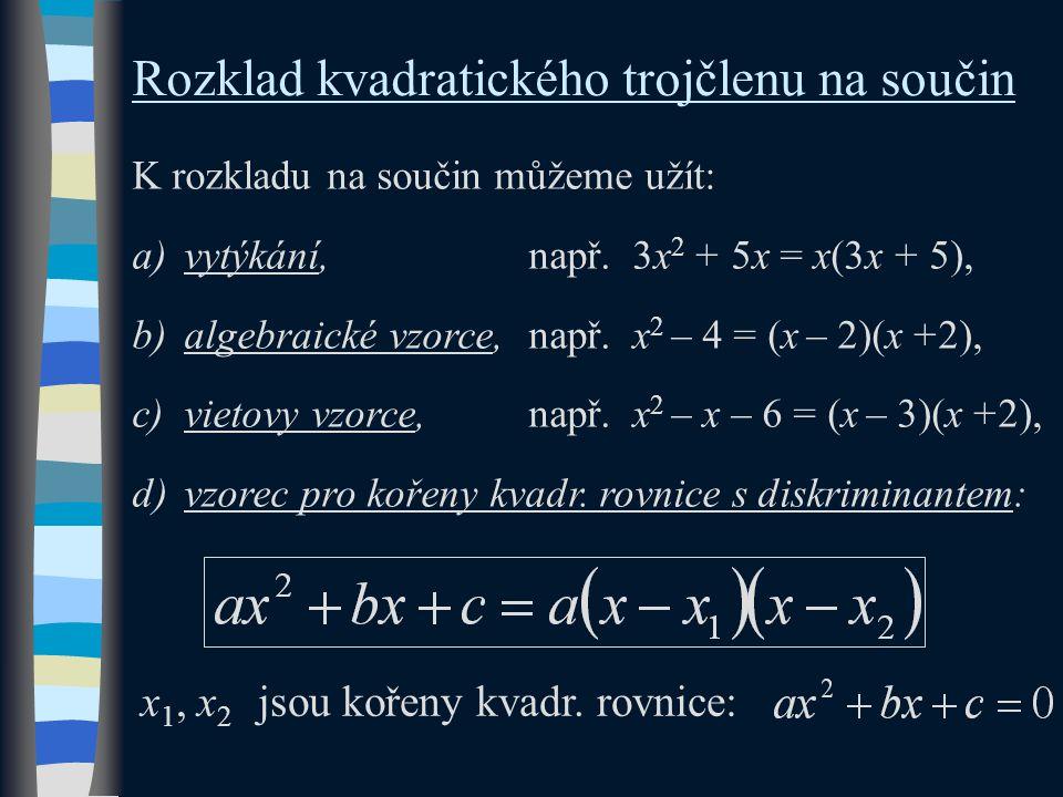Rozklad kvadratického trojčlenu na součin x 1, x 2 jsou kořeny kvadr.