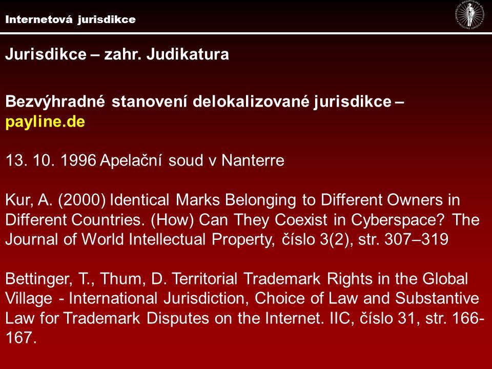 Jurisdikce – zahr.Judikatura Bezvýhradné stanovení delokalizované jurisdikce – payline.de 13.
