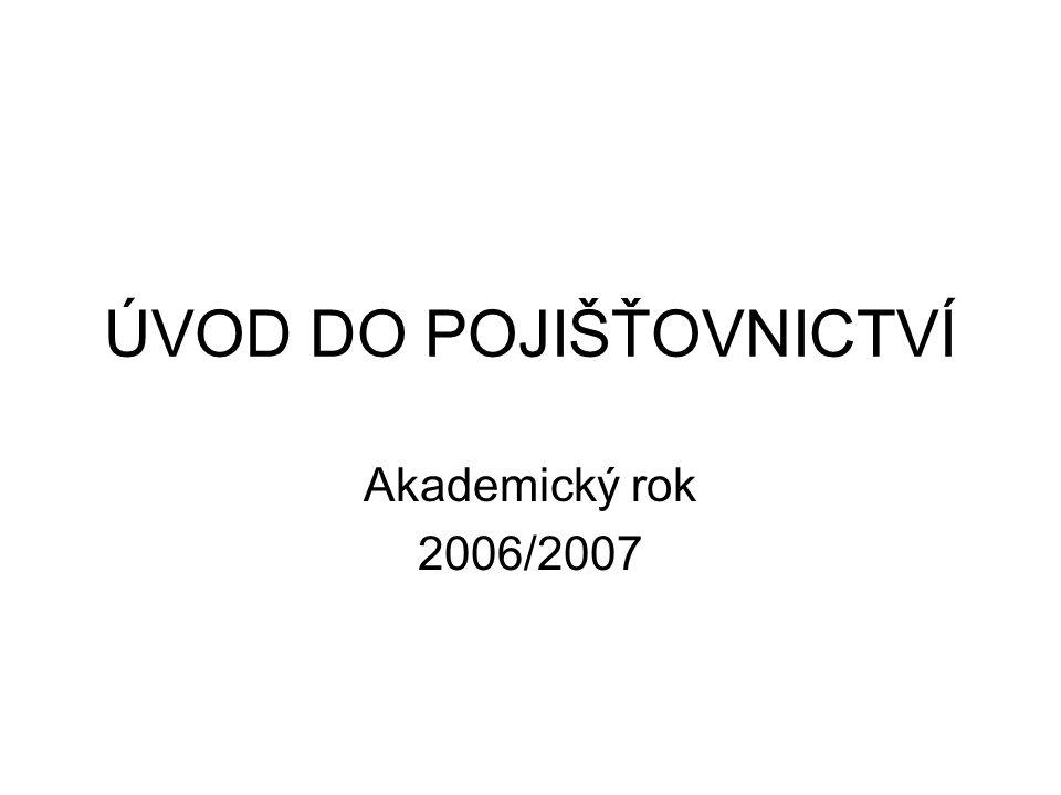 ÚVOD DO POJIŠŤOVNICTVÍ Akademický rok 2006/2007