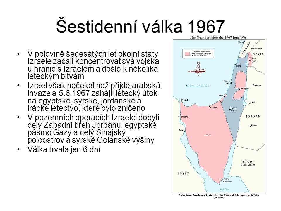Šestidenní válka 1967 V polovině šedesátých let okolní státy Izraele začali koncentrovat svá vojska u hranic s Izraelem a došlo k několika leteckým bi