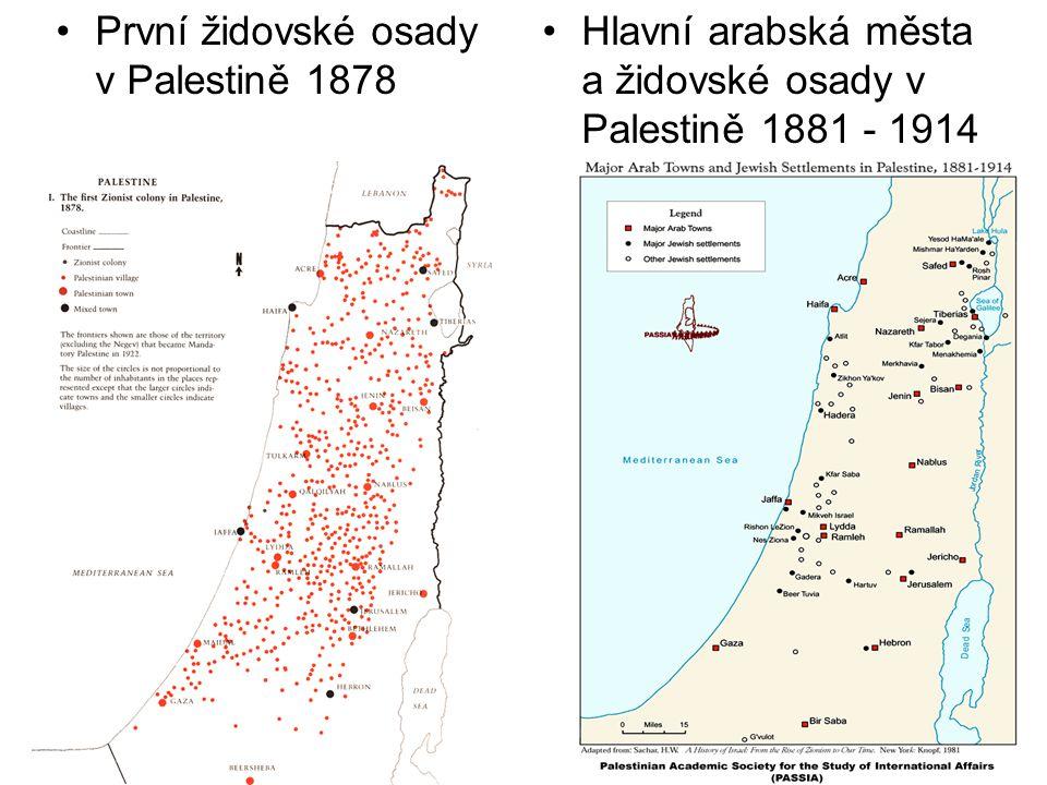 První židovské osady v Palestině 1878 Hlavní arabská města a židovské osady v Palestině 1881 - 1914