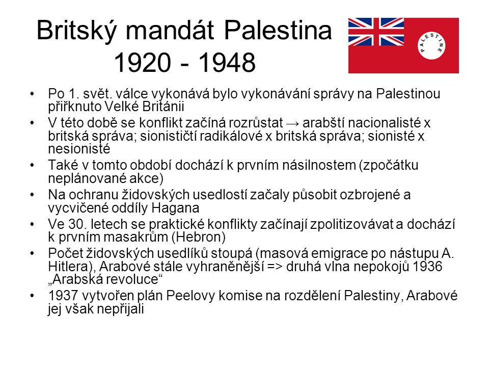 Po 1. svět. válce vykonává bylo vykonávání správy na Palestinou přiřknuto Velké Británii V této době se konflikt začíná rozrůstat → arabští nacionalis