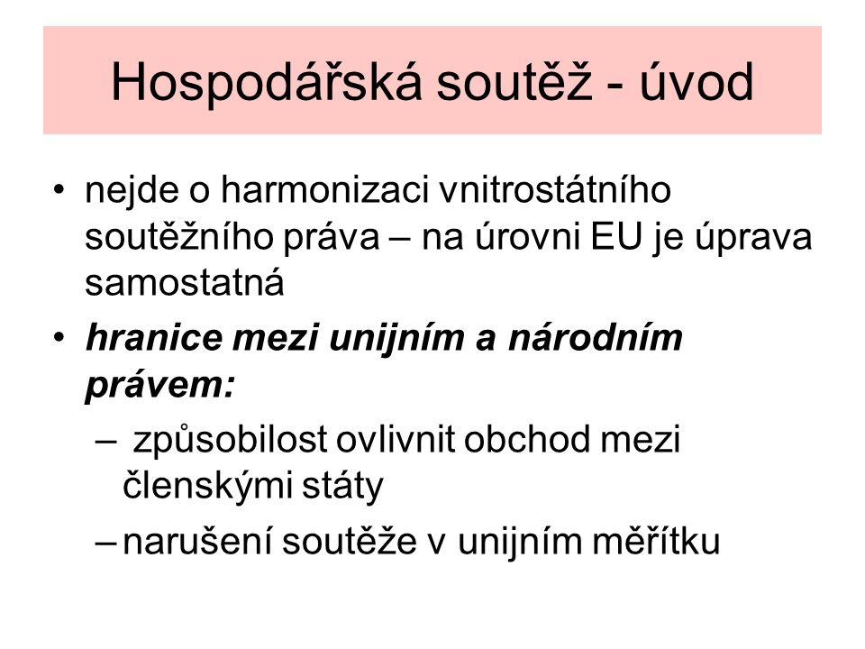 Hospodářská soutěž - úvod nejde o harmonizaci vnitrostátního soutěžního práva – na úrovni EU je úprava samostatná hranice mezi unijním a národním právem: – způsobilost ovlivnit obchod mezi členskými státy –narušení soutěže v unijním měřítku