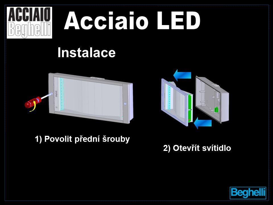 1) Povolit přední šrouby 2) Otevřít svítidlo Instalace