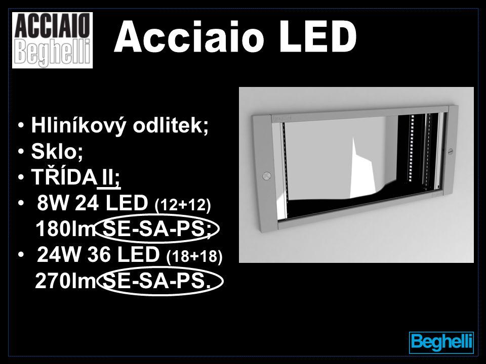 Hliníkový odlitek; Sklo; TŘÍDA II; 8W 24 LED (12+12) 180lm SE-SA-PS; 24W 36 LED (18+18) 270lm SE-SA-PS.
