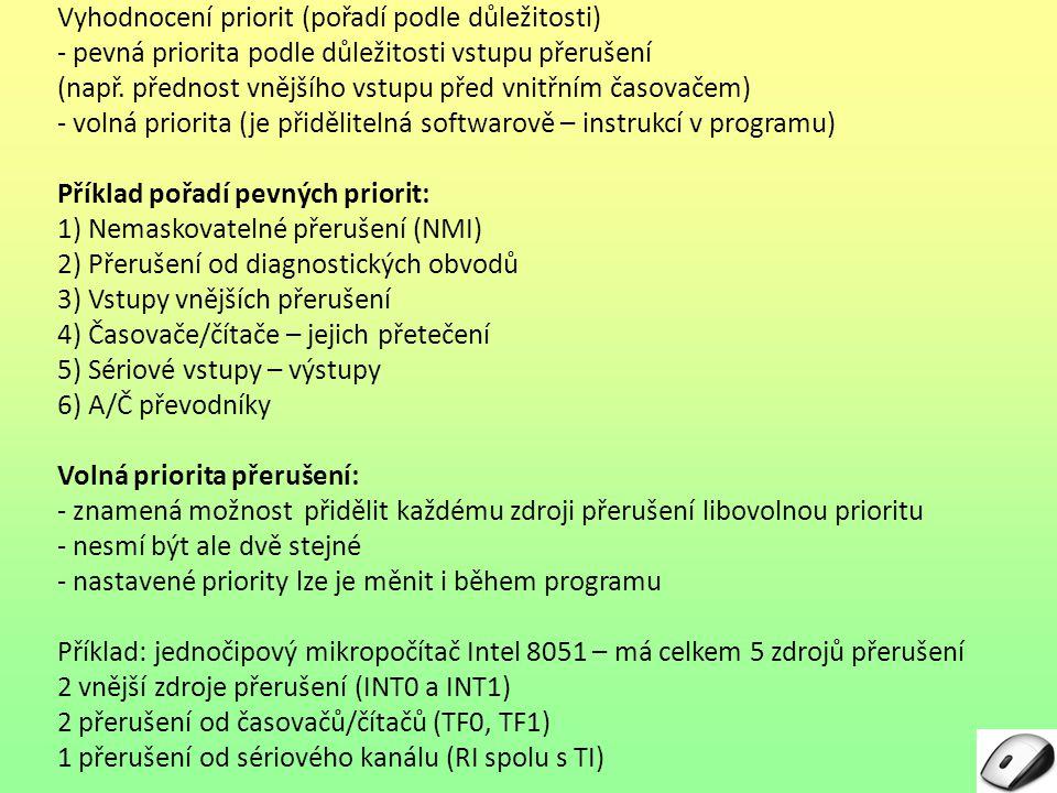 Vyhodnocení priorit (pořadí podle důležitosti) - pevná priorita podle důležitosti vstupu přerušení (např. přednost vnějšího vstupu před vnitřním časov