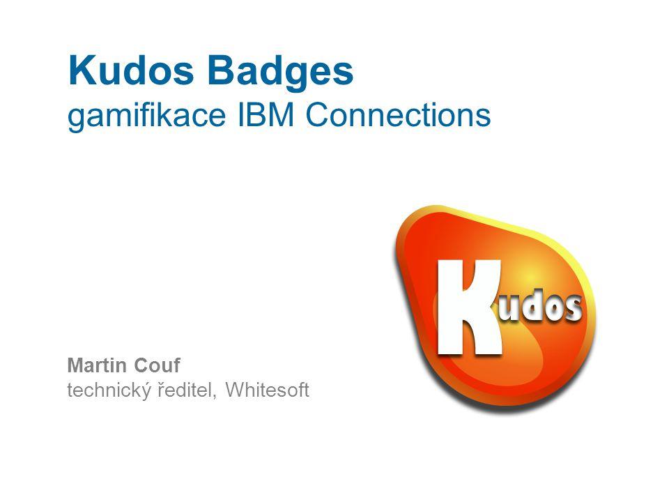 Kudos Badges gamifikace IBM Connections Martin Couf technický ředitel, Whitesoft