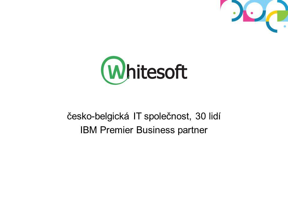 česko-belgická IT společnost, 30 lidí IBM Premier Business partner