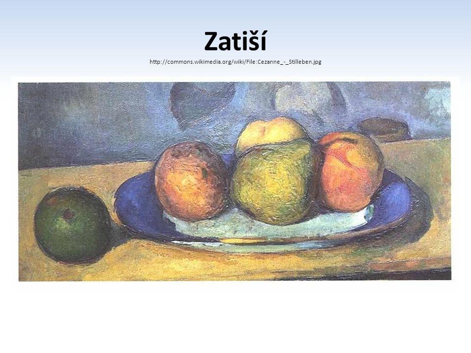 Zatiší http://commons.wikimedia.org/wiki/File:Cezanne_-_Stilleben.jpg