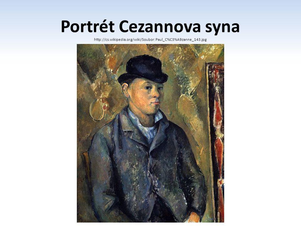 Portrét Cezannova syna http://cs.wikipedia.org/wiki/Soubor:Paul_C%C3%A9zanne_143.jpg