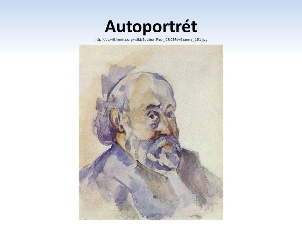 Autoportrét http://cs.wikipedia.org/wiki/Soubor:Paul_C%C3%A9zanne_151.jpg