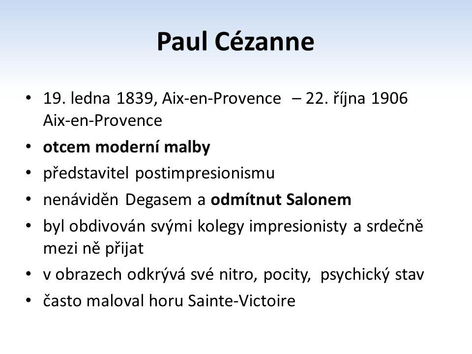 pocházel ze zámožné rodiny – otec byl bankéř po ukončení gymnázia studoval tři roky práva na univerzitě v Aix Paul se toužil stát malířem a v roce 1861odjel do Paříže, kde začal studovat malířství v roce 1863 se Cézanne rozhodl účastnit výstavy v Salonu odmítnutých v oficiálním Salonu byla jeho díla pravidelně odmítána jeho otec ho pravidelně sponzoroval Paul Cézanne
