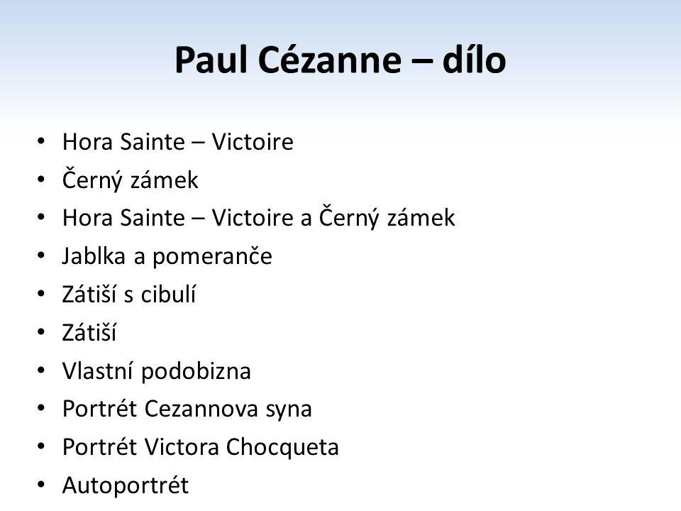 Hora Sainte – Victoire Černý zámek Hora Sainte – Victoire a Černý zámek Jablka a pomeranče Zátiší s cibulí Zátiší Vlastní podobizna Portrét Cezannova