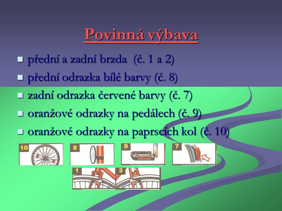 Povinná výbava přední a zadní brzda (č. 1 a 2)  přední a zadní brzda (č.