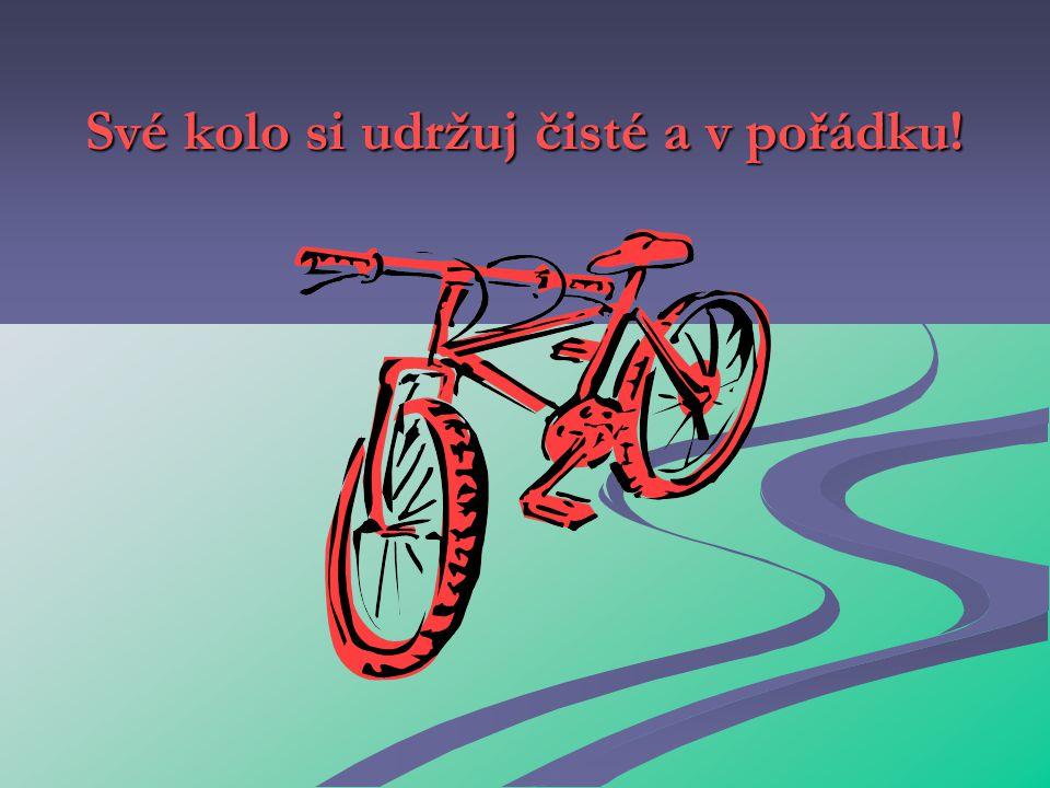 Své kolo si udržuj čisté a v pořádku!