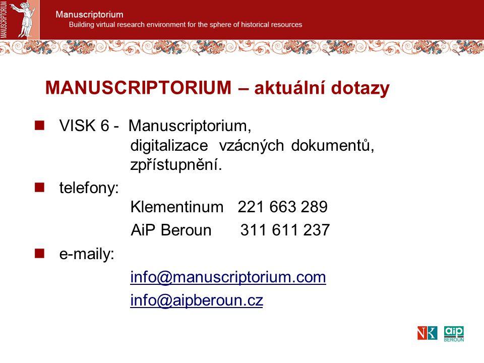 VISK 6 - Manuscriptorium, digitalizace vzácných dokumentů, zpřístupnění. telefony: Klementinum 221 663 289 AiP Beroun 311 611 237 e-maily: info@manusc