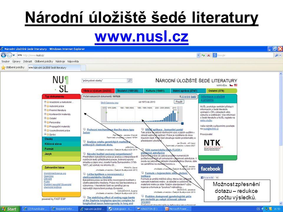 Národní úložiště šedé literatury www.nusl.cz www.nusl.cz Možnost zpřesnění dotazu – redukce počtu výsledků.