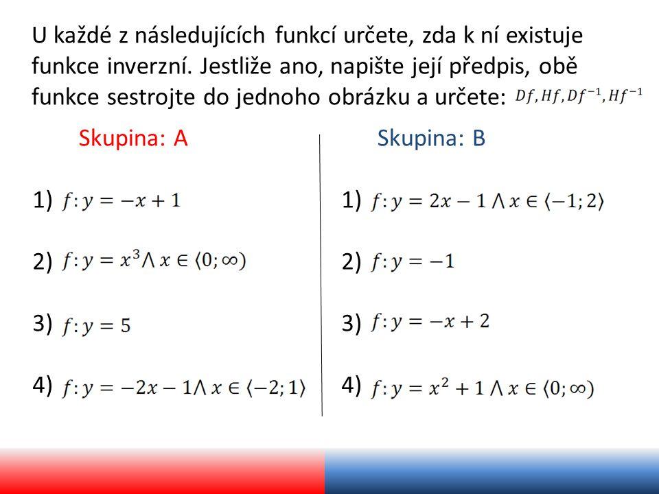 U každé z následujících funkcí určete, zda k ní existuje funkce inverzní.