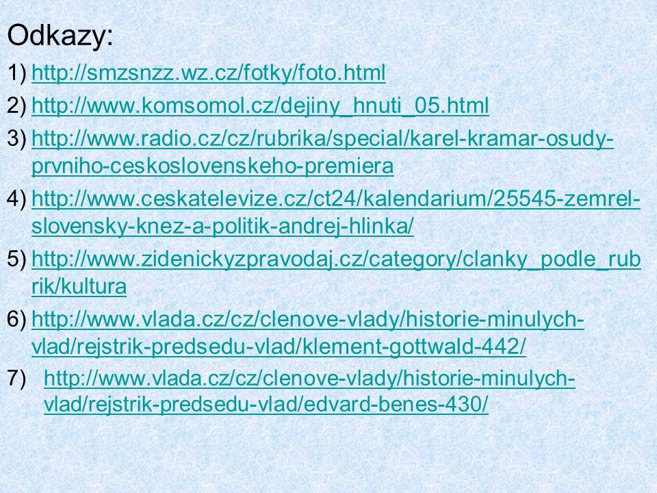 Odkazy: 1)http://smzsnzz.wz.cz/fotky/foto.htmlhttp://smzsnzz.wz.cz/fotky/foto.html 2)http://www.komsomol.cz/dejiny_hnuti_05.htmlhttp://www.komsomol.cz