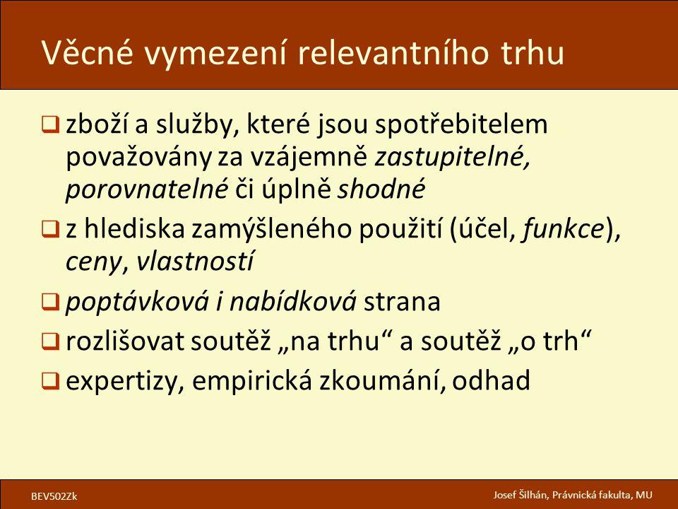 BEV502Zk Josef Šilhán, Právnická fakulta, MU  zboží a služby, které jsou spotřebitelem považovány za vzájemně zastupitelné, porovnatelné či úplně sho