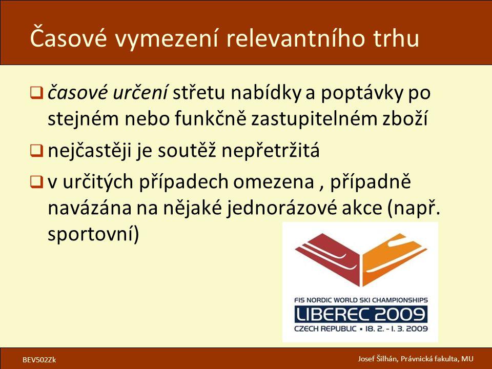 BEV502Zk Josef Šilhán, Právnická fakulta, MU  časové určení střetu nabídky a poptávky po stejném nebo funkčně zastupitelném zboží  nejčastěji je sou