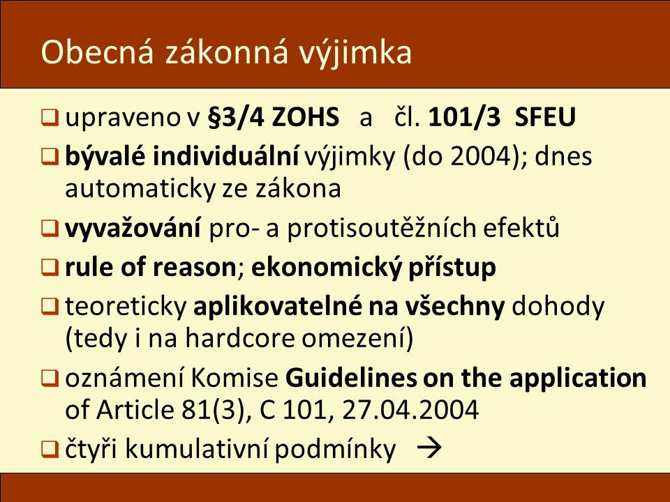 Obecná zákonná výjimka  upraveno v §3/4 ZOHS a čl. 101/3 SFEU  bývalé individuální výjimky (do 2004); dnes automaticky ze zákona  vyvažování pro- a
