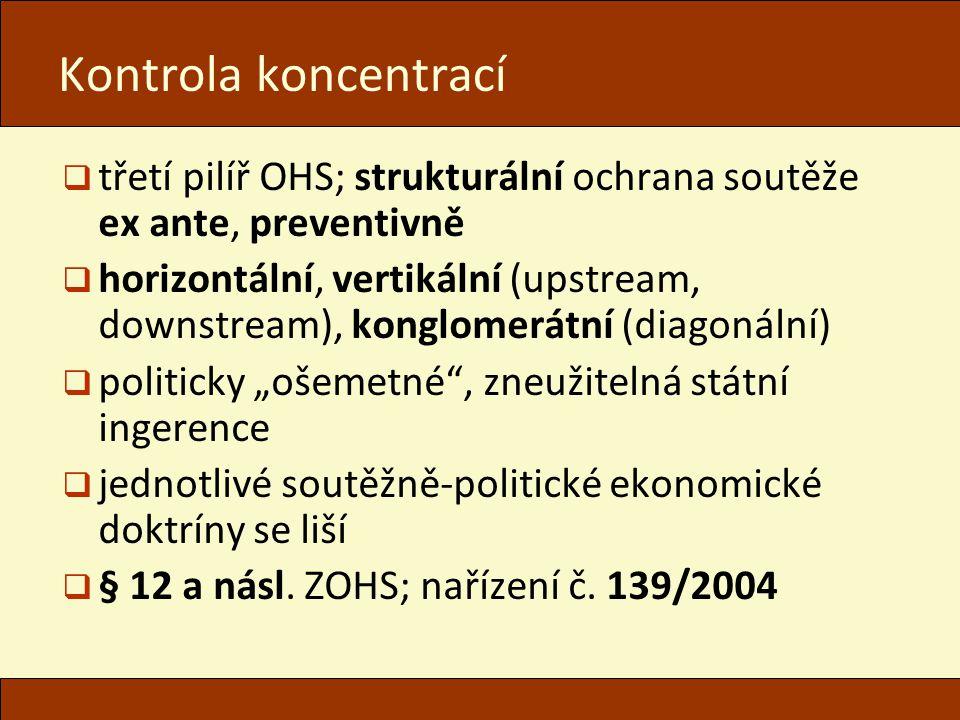 """Kontrola koncentrací  třetí pilíř OHS; strukturální ochrana soutěže ex ante, preventivně  horizontální, vertikální (upstream, downstream), konglomerátní (diagonální)  politicky """"ošemetné , zneužitelná státní ingerence  jednotlivé soutěžně-politické ekonomické doktríny se liší  § 12 a násl."""