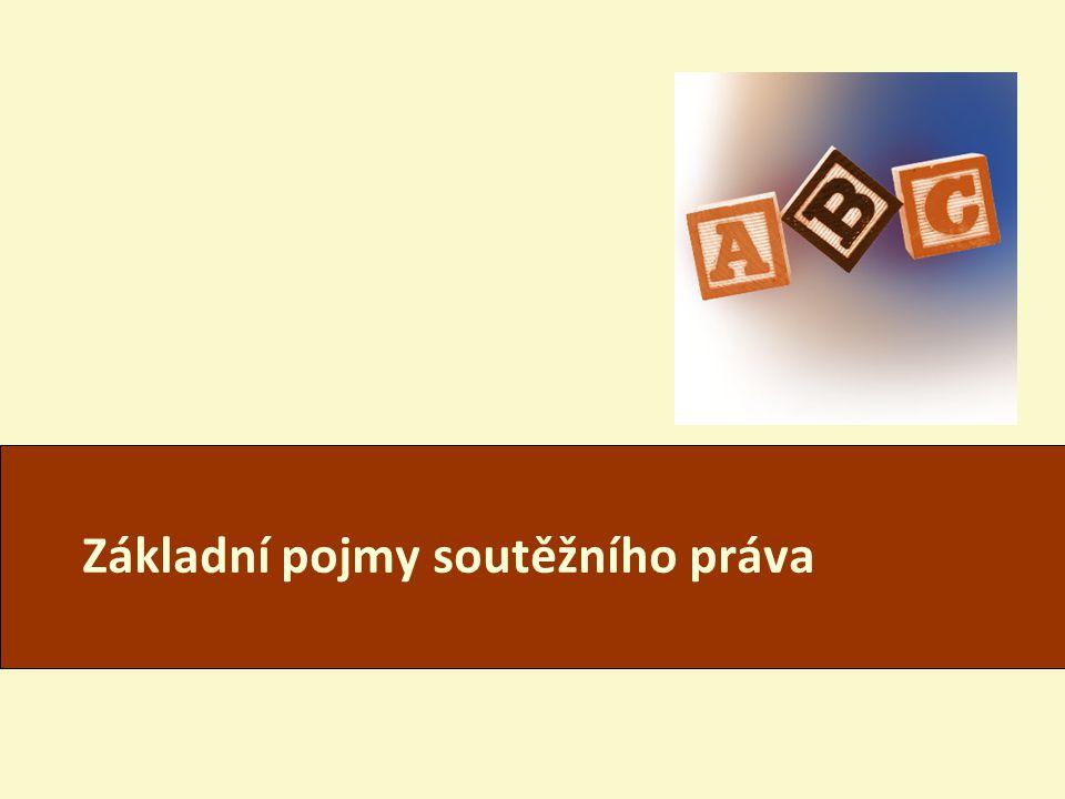 BEV502Zk Josef Šilhán, Právnická fakulta, MU Základní pojmy soutěžního práva