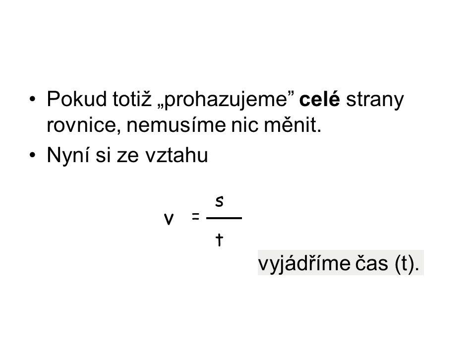 """Pokud totiž """"prohazujeme celé strany rovnice, nemusíme nic měnit."""