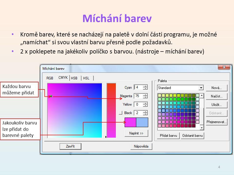 """Míchání barev Kromě barev, které se nacházejí na paletě v dolní části programu, je možné """"namíchat si svou vlastní barvu přesně podle požadavků."""