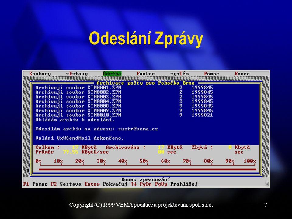 Copyright (C) 1999 VEMA počítače a projektování, spol. s r.o.7 Odeslání Zprávy