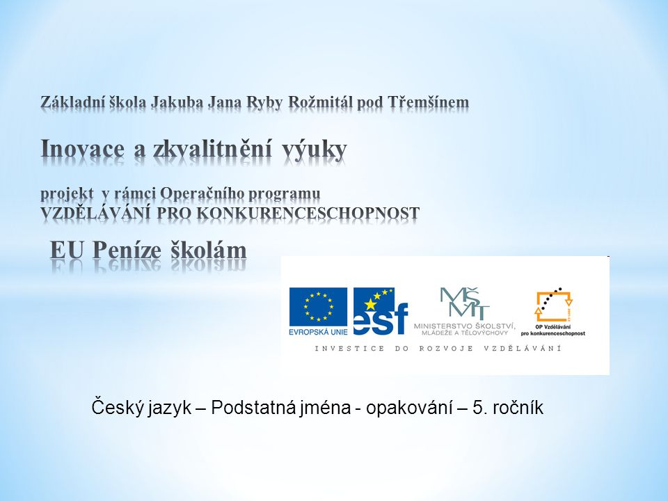Vypracoval: Mgr.Květa Jeníčková Vzdělávací oblast: Český jazyk a literatura pro 5.