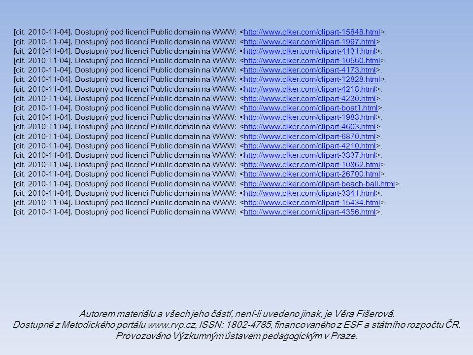 [cit. 2010-11-04]. Dostupný pod licencí Public domain na WWW:.http://www.clker.com/clipart-15848.html [cit. 2010-11-04]. Dostupný pod licencí Public d