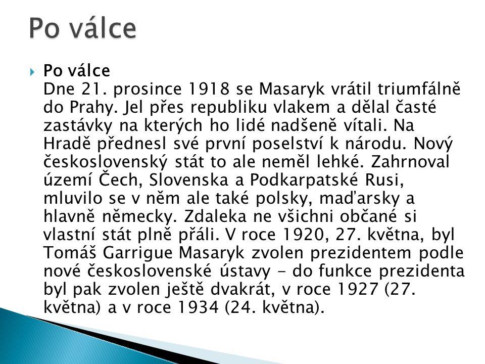  Po válce Dne 21.prosince 1918 se Masaryk vrátil triumfálně do Prahy.