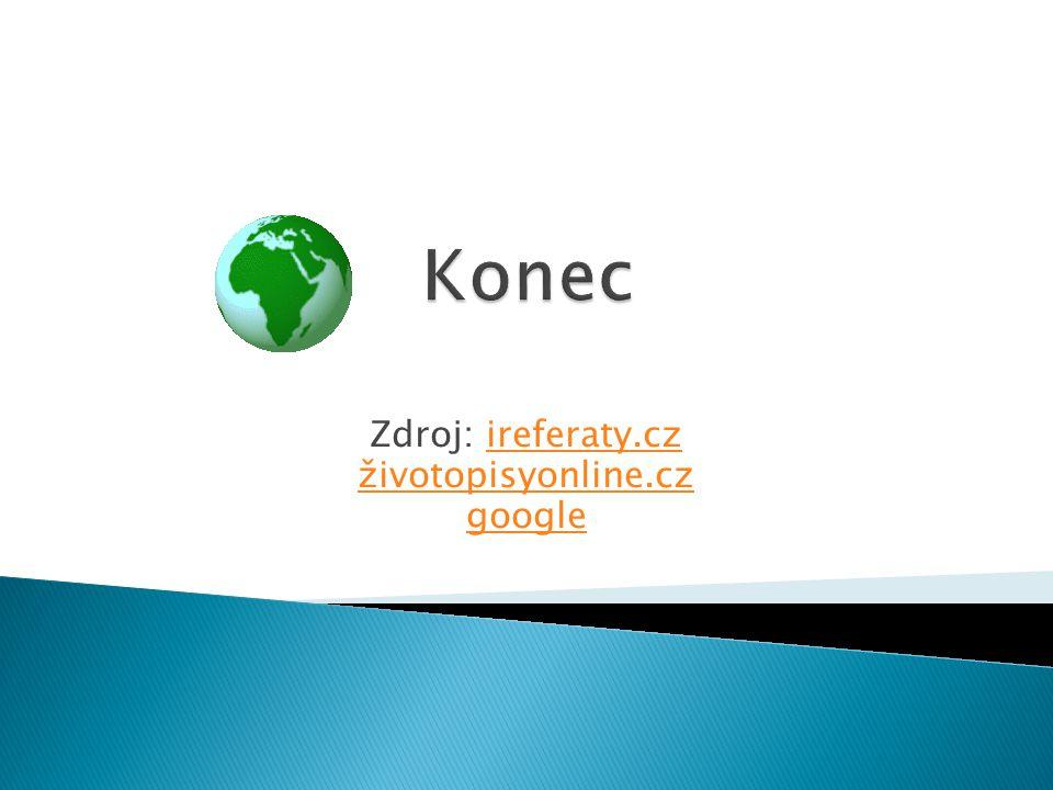 Zdroj: ireferaty.czireferaty.cz životopisyonline.cz google
