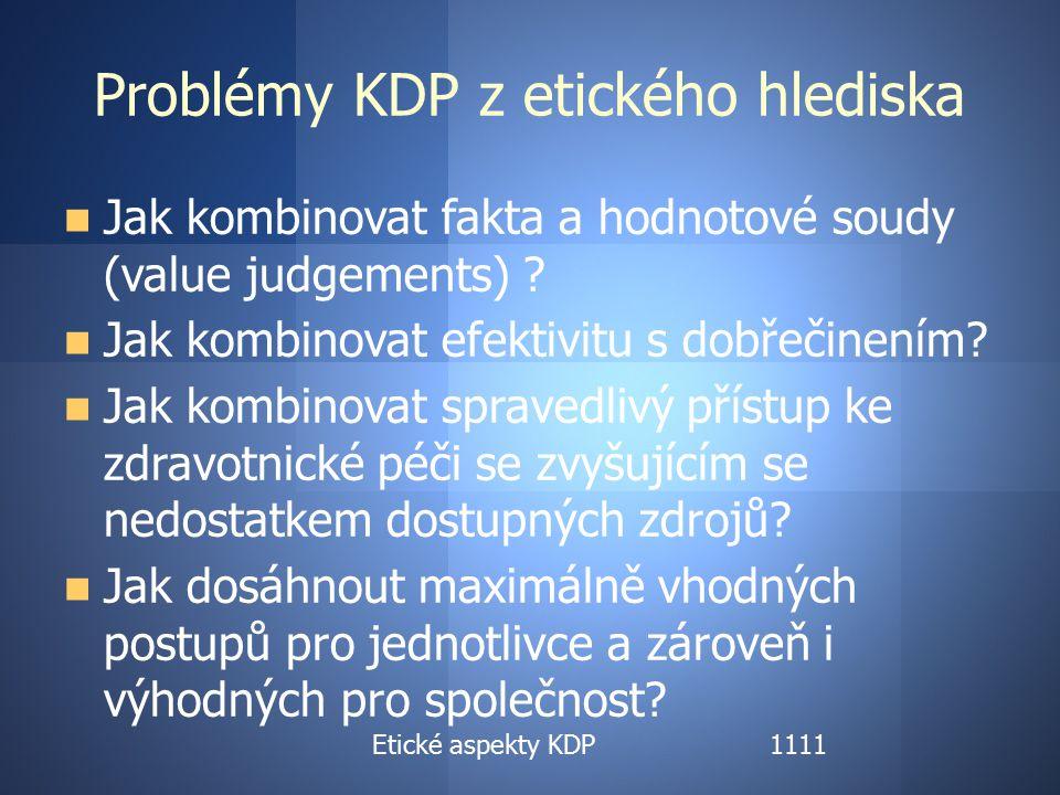 Etické aspekty KDP Problémy KDP z etického hlediska Jak kombinovat fakta a hodnotové soudy (value judgements) .