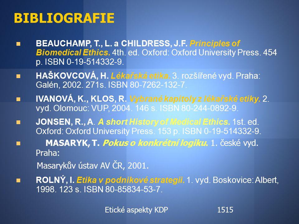 Etické aspekty KDP BIBLIOGRAFIE BEAUCHAMP, T., L. a CHILDRESS, J.F.