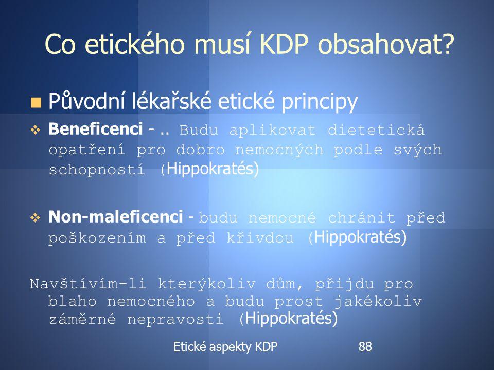 Etické aspekty KDP Co etického musí KDP obsahovat.