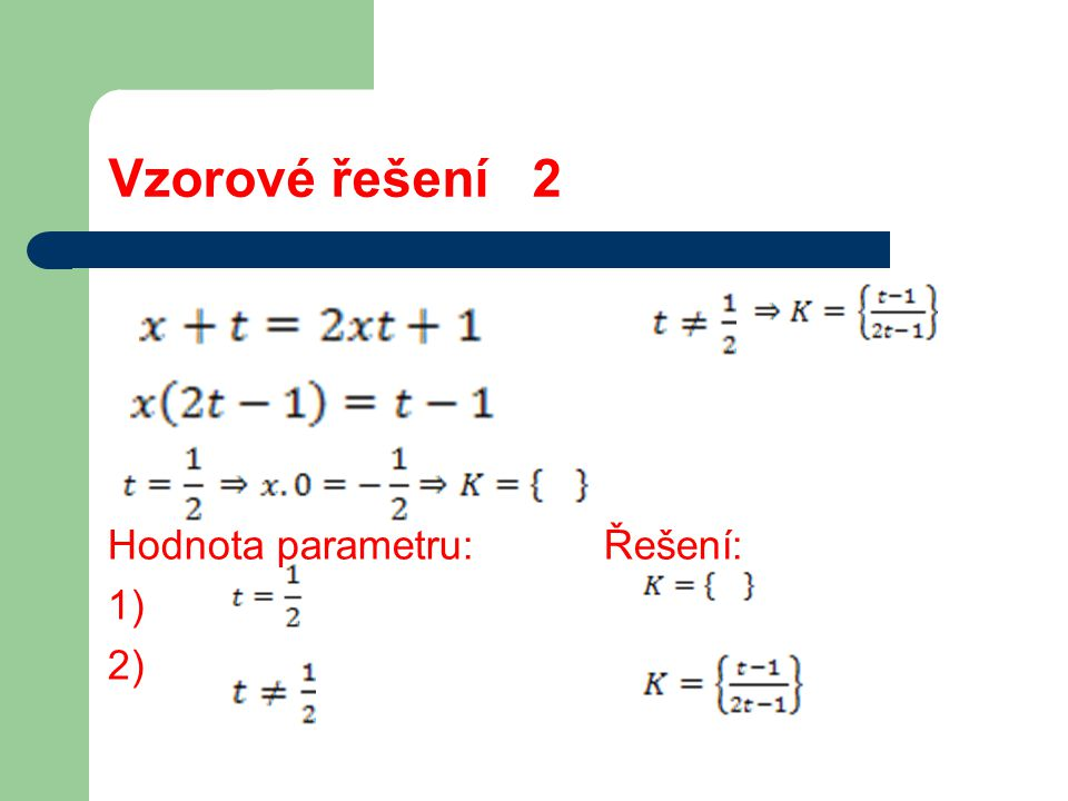 Vzorové řešení 2 Hodnota parametru: Řešení: 1) 2)