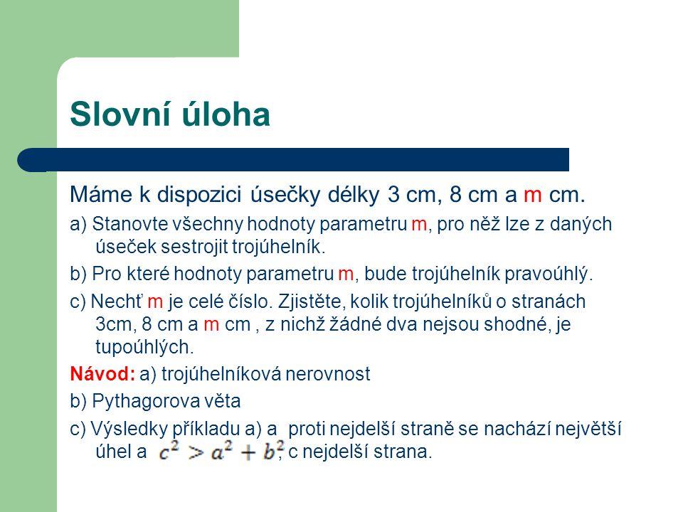 Slovní úloha Máme k dispozici úsečky délky 3 cm, 8 cm a m cm.