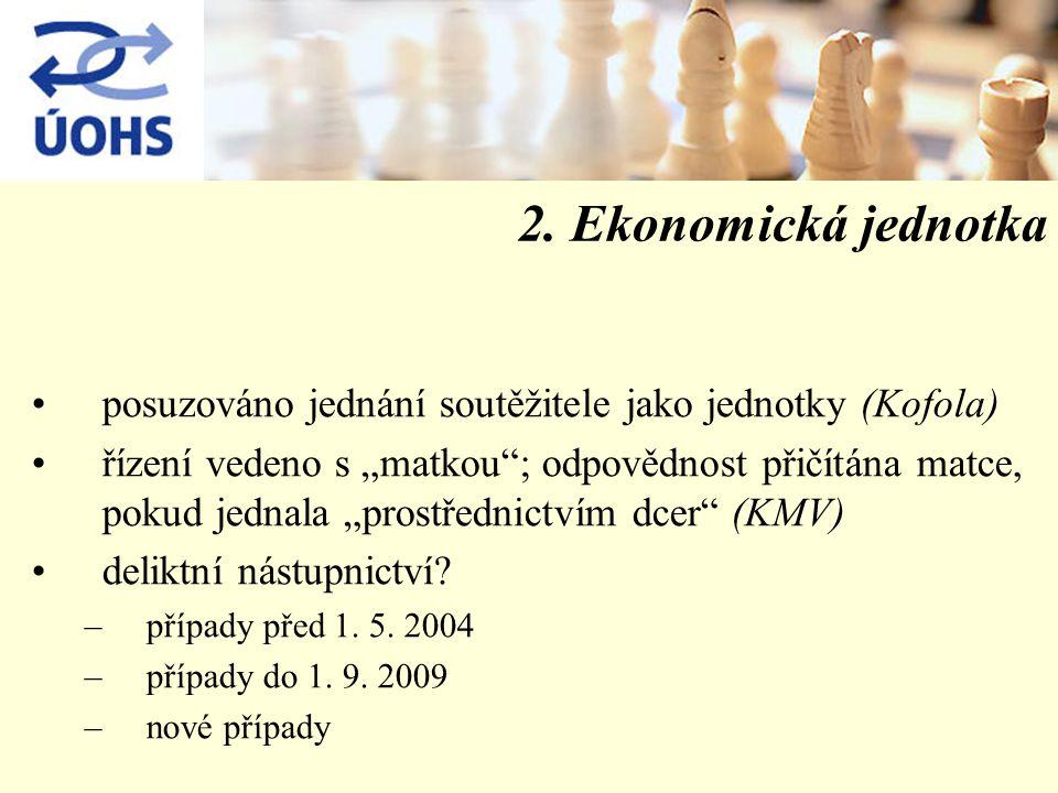 """2. Ekonomická jednotka posuzováno jednání soutěžitele jako jednotky (Kofola) řízení vedeno s """"matkou""""; odpovědnost přičítána matce, pokud jednala """"pro"""