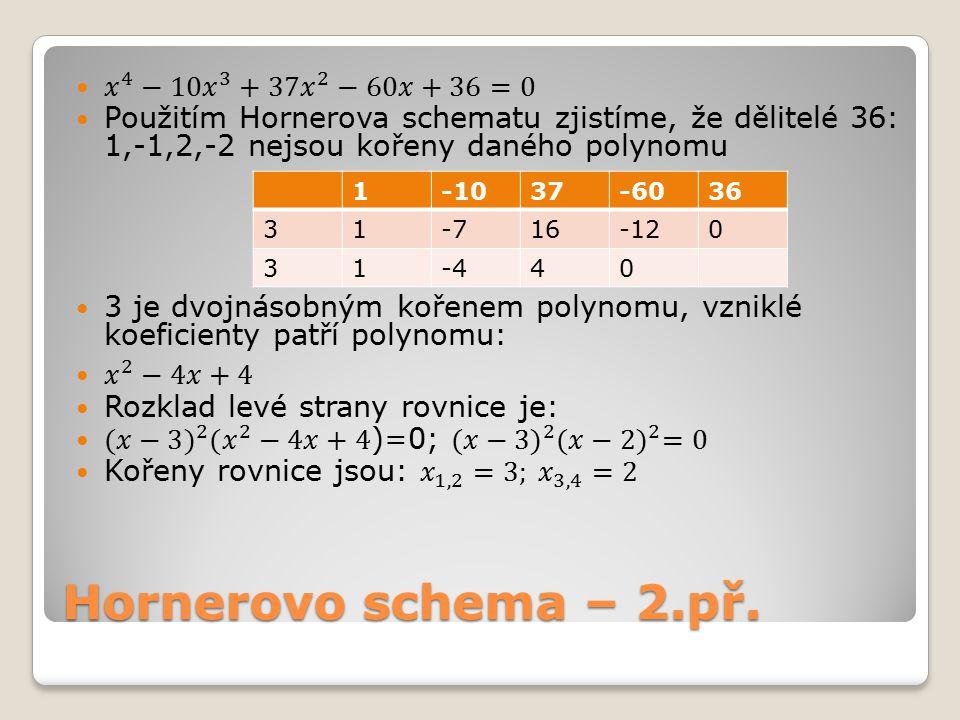 Hornerovo schema – 3.př. 1-1147-99108-54 31-823-30180 31-58-60 31-220