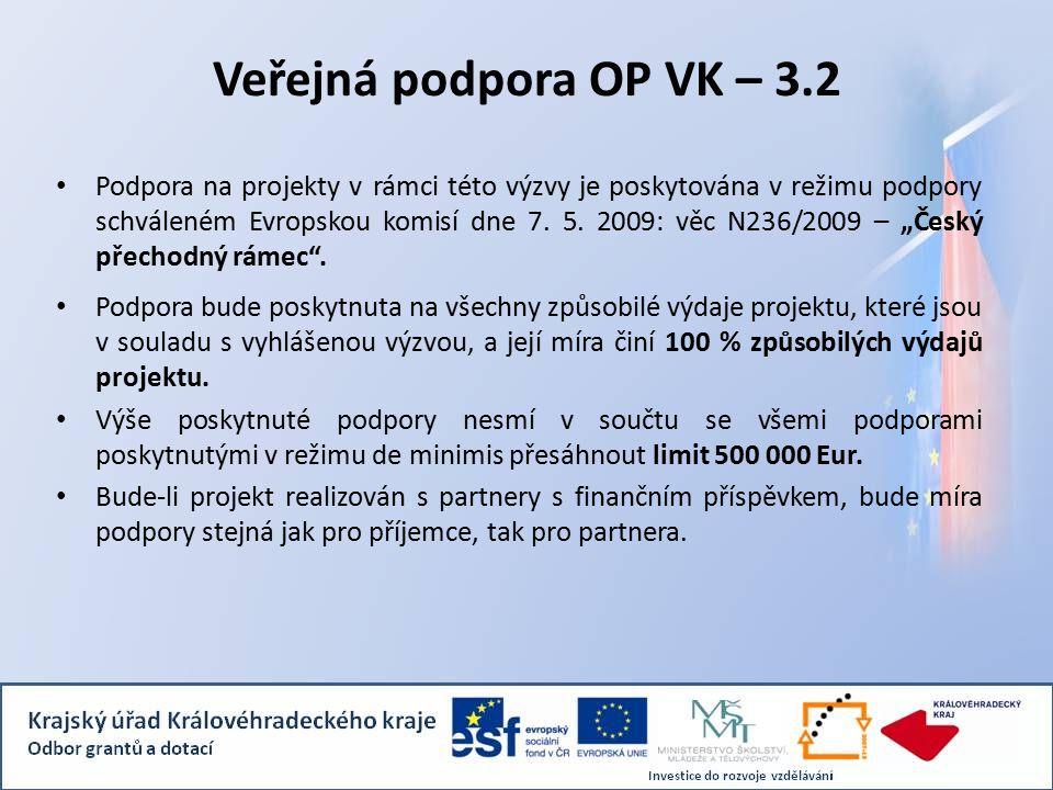 Veřejná podpora OP VK – 3.2 Podpora na projekty v rámci této výzvy je poskytována v režimu podpory schváleném Evropskou komisí dne 7.