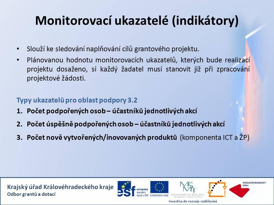 Monitorovací ukazatelé (indikátory) Slouží ke sledování naplňování cílů grantového projektu.