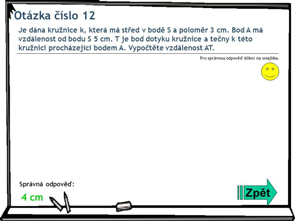 Otázka číslo 12 Je dána kružnice k, která má střed v bodě S a poloměr 3 cm.
