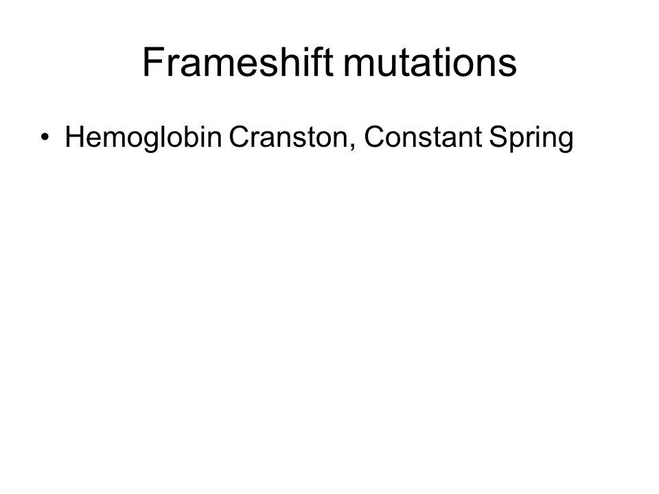 Frameshift mutations Hemoglobin Cranston, Constant Spring