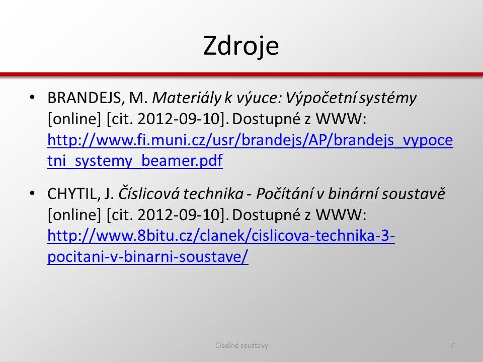 Zdroje BRANDEJS, M.Materiály k výuce: Výpočetní systémy [online] [cit.